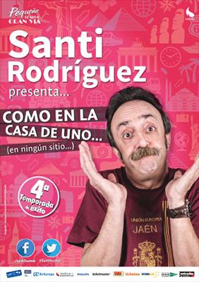 Como en la casa de uno – Santi Rodríguez → Pequeño Teatro Gran Vía