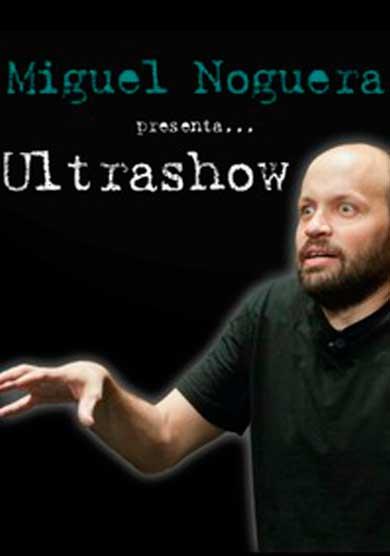 Miguel Noguera: Ultrashow → Teatro del Barrio