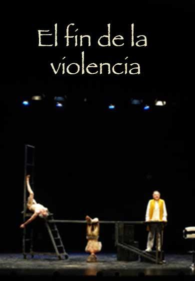 Media (8755) - El fin de la violencia - Teatro Madrid