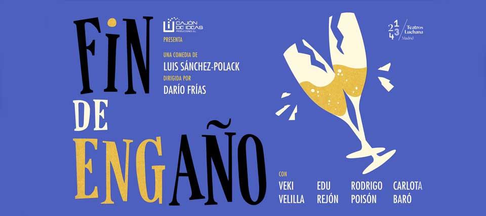 Finalizada: Entradas a 12 euros para 'Fin de engaño' en los Teatros Luchana