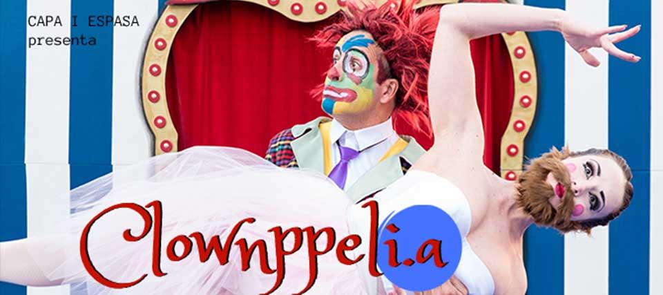 20% de dto. para 'Clownppelia' en el Gran Teatro Bankia Delicias – Espacio Delicias