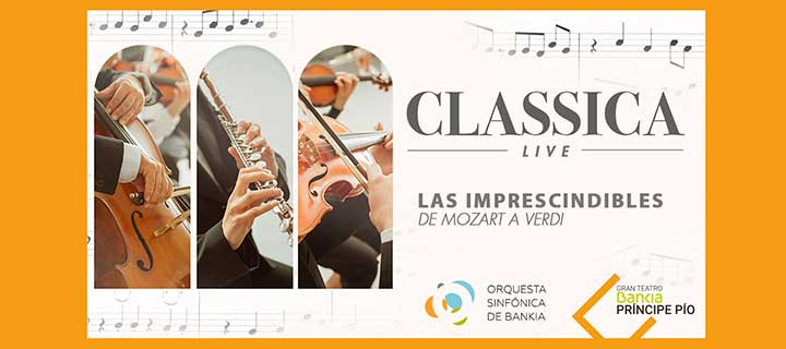 -20% de descuento para 'Classica Live: Los imprescindibles' en el Gran Teatro Bankia Príncipe Pío