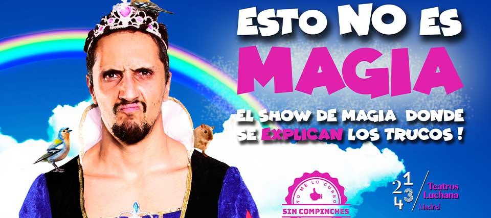 Entradas por solo 10 euros para 'Esto no es magia' en los Teatros Luchana