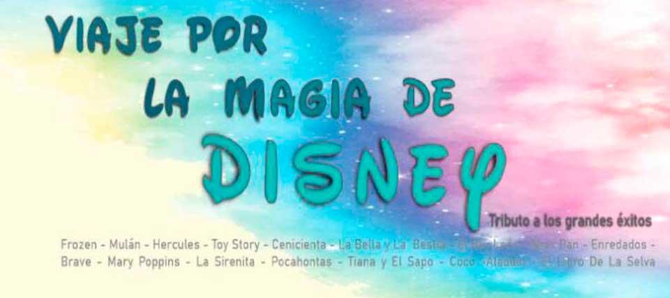 Viaje por la magia de Disney. Tributo a los grandes éxitos