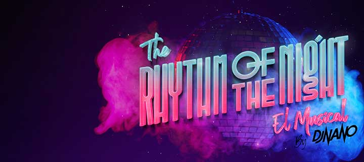 The rythm of the night, el musical
