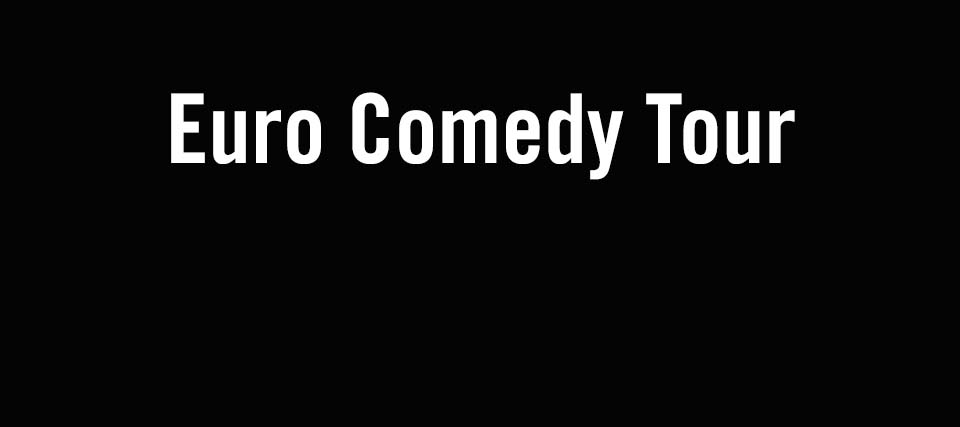 Euro Comedy Tour